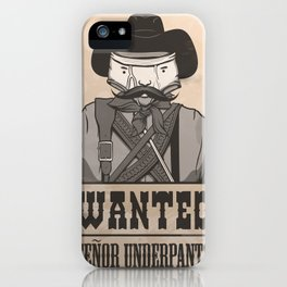 WANTED: SENOR UNDERPANTS iPhone Case