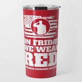 Wear Red Friday Veteran Soldier Travel Mug