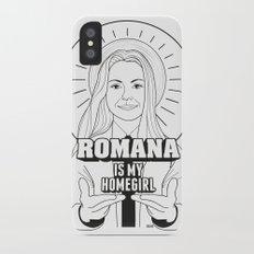 Romana Is My Homegirl iPhone X Slim Case