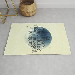 Did you Hear about Pluto? That's messed up, right? (2) Rug
