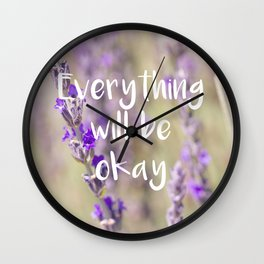 Everything will be Okay - Botanical Photography and Quote #Society6 Wall Clock