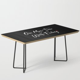 One More Time Coffee Table