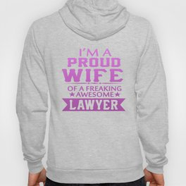 I'M A PROUD LAWYER'S WIFE Hoody