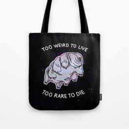 Too Weird To Live, Too Rare to Die Tote Bag