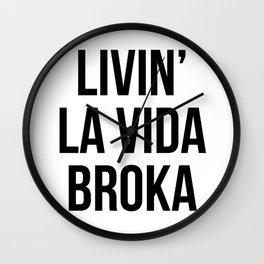 LIVIN' LA VIDA BROKA Wall Clock