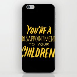 You're a Disappointment. iPhone Skin