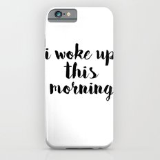 I woke up Slim Case iPhone 6s