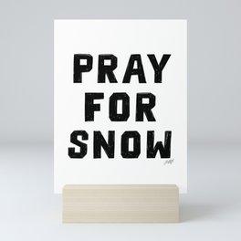 Pray For Snow Mini Art Print