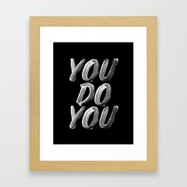 You Do You black and white monochrome typography poster design quote home wall bedroom decor Framed Art Print
