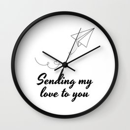 Sending My Love To YOU ! Wall Clock