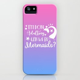 Can We Be Mermaids iPhone Case