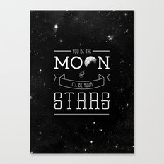 You be the moon and I'll be your stars Canvas Print