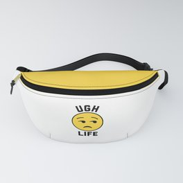 Ugh Life Funny Quote Fanny Pack