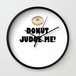 Donut Judge Me!2 Wall Clock