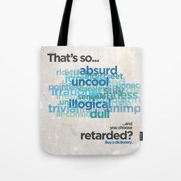 """Buy a Dictionary (""""That's So Retarded"""") Tote Bag"""