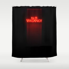 No Vacancy sign in red Shower Curtain