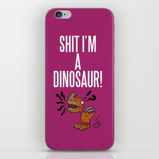 Shit I'm A Dinosaur! iPhone & iPod Skin