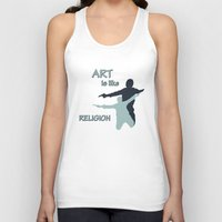 religion Tank Tops featuring Art is like Religion by Arts and Herbs