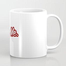 Nothing's Free. Coffee Mug