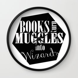 Books Turn Muggles into Wizards Wall Clock