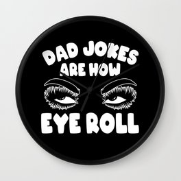 Dad Jokes Eye Roll Daddy Father's Day Wall Clock