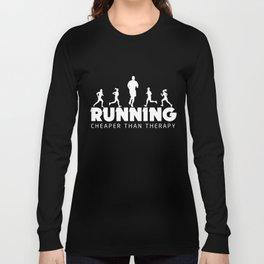 Running Shirt Running Cheaper Than Therapy Funny Runner Gift Long Sleeve T-shirt