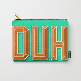 """""""DUH"""" 3D Letters (Green, Orange) Carry-All Pouch"""