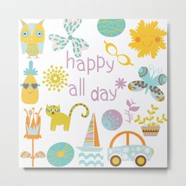 Happy all day) Metal Print