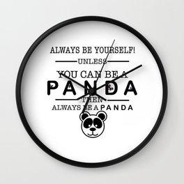 Always be Panda Wall Clock