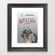 I UNDERSTAND NOTHING! Framed Art Print