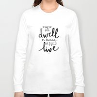 snape Long Sleeve T-shirts featuring Dwell on dreams by Earthlightened