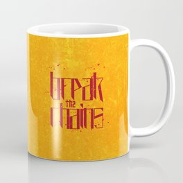 Break the chains 2 Coffee Mug