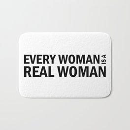 Every Woman is a Real Woman Bath Mat