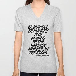Be Humble Be Hungry and Always be the Hardest Worker in the Room. -Dwayne Johnson Quote Grunge Caps Unisex V-Neck