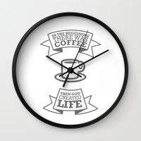 coffe Wall Clocks featuring Coffe, God & Life. by Victor Santaella Kruk
