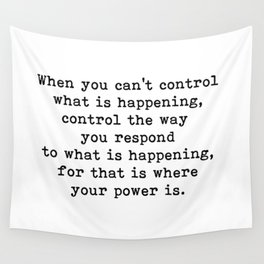 Control The Way You Respond, Inspirational, Motivational, Quote Wall Tapestry