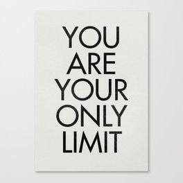 You are your only limit, inspirational quote, motivational signal, mental workout, daily routine Canvas Print