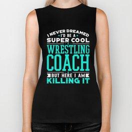 I Never Dreamed I'd Be A Super Cool Wrestling Coach But Here I Am Killing It Biker Tank