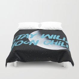 Stay Wild moon Child (half moon) Duvet Cover