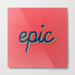 Epic - pink version Metal Print