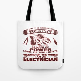 I AM AN ELECTRICIAN Tote Bag