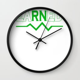 eaRNed Not Given design for Nurse Pride RN graphic Wall Clock
