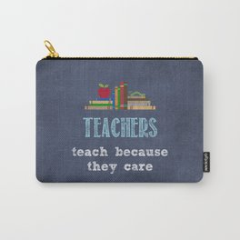 They care | Male teachers Carry-All Pouch