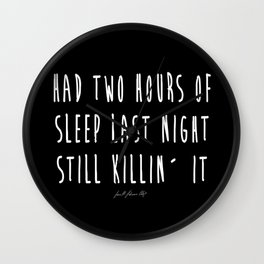 Still Killin It Wall Clock