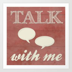 Talk With Me Art Print