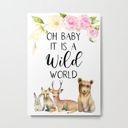 Oh Baby It's A Wild World | Woodland Forest Animals Metal Print