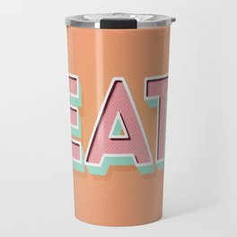 EAT EAT EAT Travel Mug