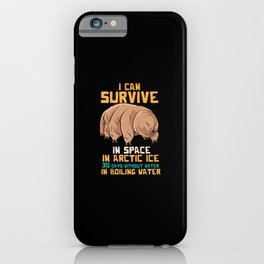 I Can Survive In Space In Arctic Ice 30 Days Without Water In Boiling Water iPhone Case