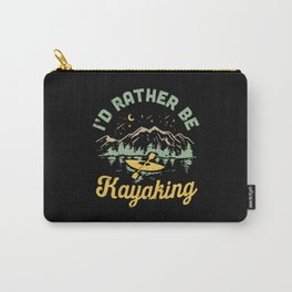 I'd Rather Be Kayaking Carry-All Pouch