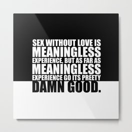 """Sex without love is... """"Woody Allen"""" Inspirational Quote Metal Print"""